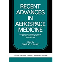Recent Advances in Aerospace Medicine: Proceedings XVIII International Congress of Aviation and Space Medicine Amsterdam 1969