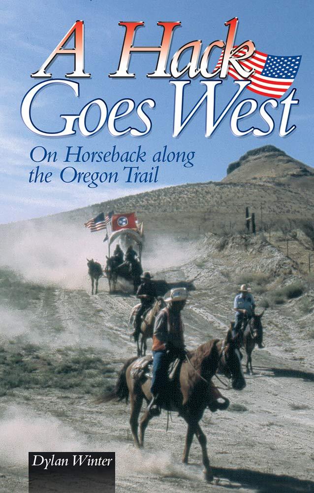 A Hack Goes West: on Horseback Along the Oregon Trail