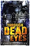 Through Dead Eyes, Chris Priestley, 1408811073