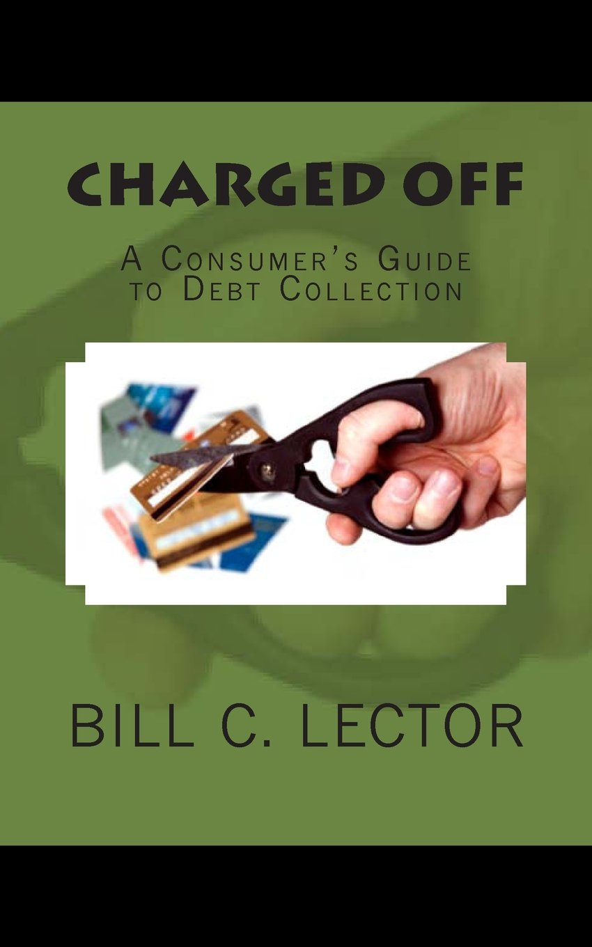 Read Online Charged Off: A Consumer's Guide to Debt Collection pdf epub