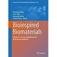 Bioinspired Biomaterials: Advances in Tissue Engineering and Regenerative Medicine...
