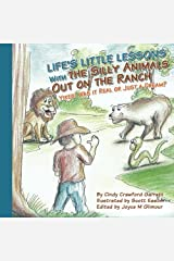 Life's Lessons With the Silly Animals Out on the Ranch: Yikes! Was it Real or Just a Dream? (Volume 5) Paperback