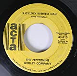 The Peppermint Trolley Company 45 RPM 9 O'Clock Business Man / Baby You Come Rollin' Across My Mind