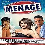 Menage: I Loved Him and Her Together: Menage Romance   Samantha Wellshauna