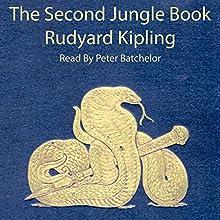The Second Jungle Book | Livre audio Auteur(s) : Rudyard Kipling Narrateur(s) : Peter Batchelor