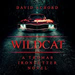 Wildcat: A Thomas Ironcutter Novel | David Achord