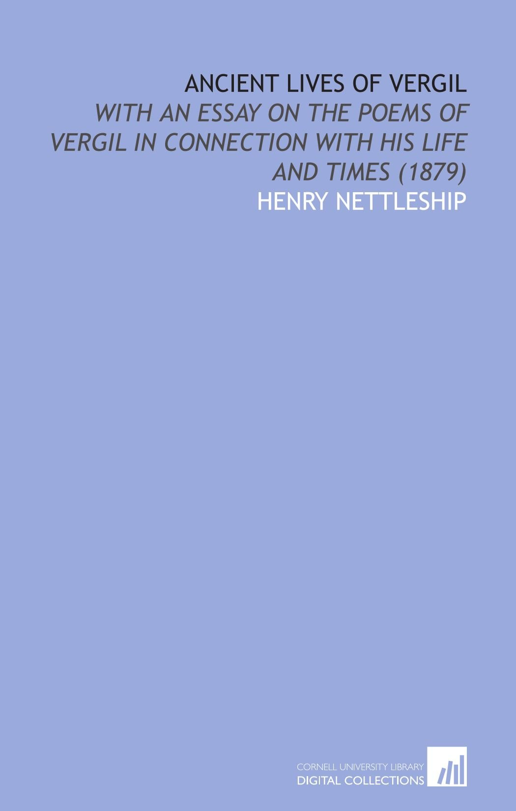 Read Online Ancient Lives of Vergil: With an Essay on the Poems of Vergil in Connection With His Life and Times (1879) pdf epub