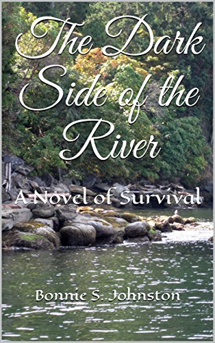 The Dark Side of the River: A Novel of Survival by [Johnston, Bonnie S.]