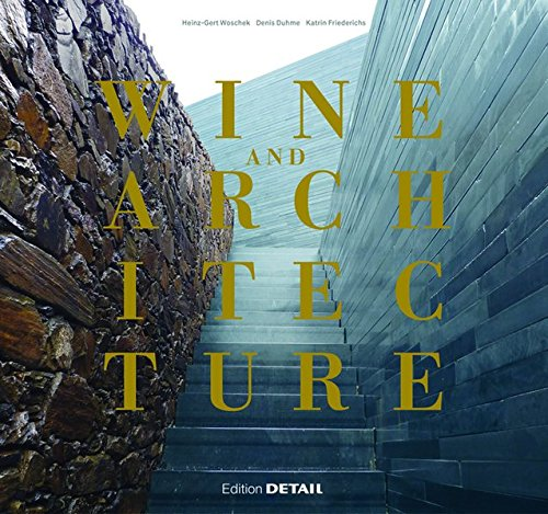 Wine and Architecture (Detail Special) by Denis Duhme, Katrin Friederichs