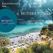 Hotel Laguna: Meine Familie am Strand Hörbuch von Alexander Gorkow Gesprochen von: Richard Barenberg