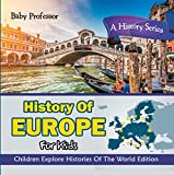 european history for kids - History Of Europe For Kids: A History Series - Children Explore Histories Of The World Edition