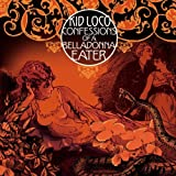 Confessions Of A Belladonna Eater by Kid Loco (2011-07-05)