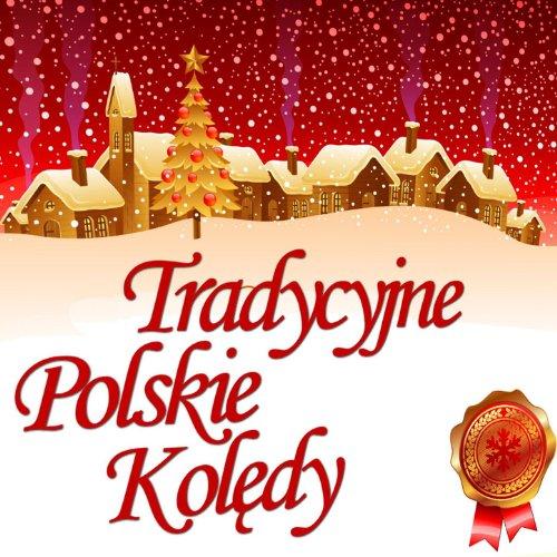 (Tradycyjne Polskie Koledy / Traditional Polish Christmas Carols)