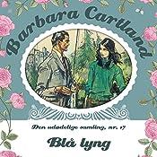 Blå lyng (Barbara Cartland - Den udødelige samling 17) | Barbara Cartland