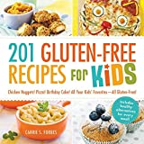 201 Gluten-Free Recipes for Kids: Chicken Nuggets! Pizza! Birthday Cake! All Your Kids' FavoritesAll Gluten-Free! by Carrie S. Forbes (27-Dec-2013) Paperback