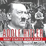 img - for Adolf Hitler - What Started World War 2 - Biography 6th Grade | Children's Biography Books book / textbook / text book