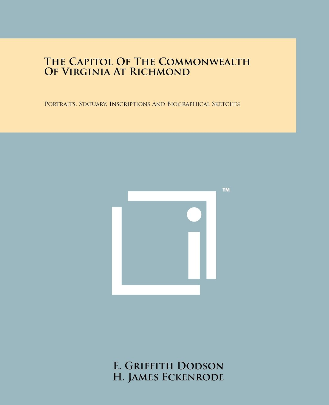 Download The Capitol Of The Commonwealth Of Virginia At Richmond: Portraits, Statuary, Inscriptions And Biographical Sketches PDF