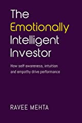 The Emotionally Intelligent Investor: How self-awareness, empathy and intuition drive performance Paperback