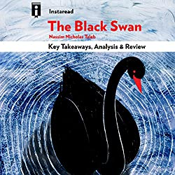 The Black Swan: The Impact of the Highly Improbable, by Nassim Nicholas Taleb | Key Takeaways, Analysis & Review
