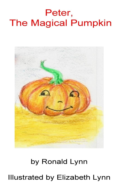 Peter, The Magical Pumpkin: Amazon.es: Lynn, Mr. Ronald James ...