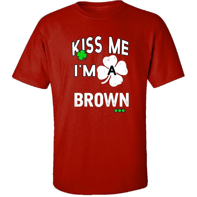 Funny St Patricks Day Irish Kiss Me Im A Brown - Adult Shirt