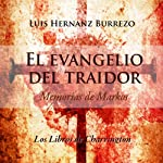 El Evangelio del Traidor [The Gospel of the Traitor]: Memorias de Markos (Spanish Edition) | Luis Hernanz Burrezo