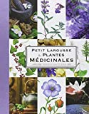 img - for Petit Larousse Des Plantes Medicinales / the Little Larousse Dictionary of Medicinal Plants (French Edition) by Gerard Debuigne (2009-11-15) book / textbook / text book