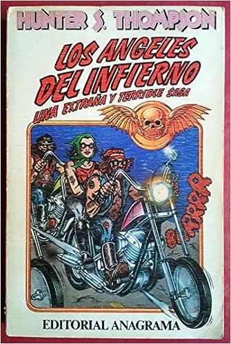 LOS ANGELES DEL INFIERNO Una extraña y terrible saga. Perfecto estado :  Thompson, Hunter S.-: Amazon.es: Libros