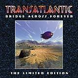 Bridge Across Forever by Transatlantic
