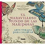 El maravilloso mundo de las mariposas (Arte Terapia) (Spanish Edition)