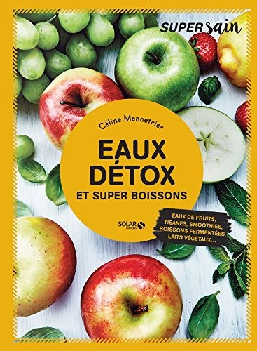 Eaux Détox Et Super Boissons - Super Sain French Edition