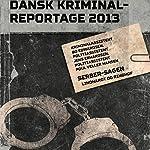 Serber-sagen (Dansk Kriminalreportage 2013) | Poul Veller Hansen,Jens Erhardsen,Bo Edwardsen