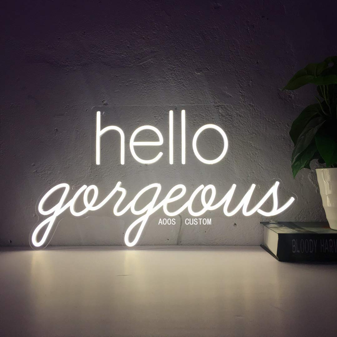 Hello Gorgeous Custom Dimmable LED Neon Signs for Wall Decor (Customization Options: Color, Size, Dimming, Wall Mounted, Desktop Type, Hanging in a Window/Ceiling, Electrical/Battery powered)