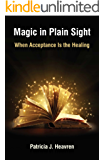 Magic in Plain Sight: When Acceptance Is the Healing
