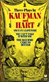 Three Plays by Kaufman and Hart, George S. Kaufman and Moss Hart, 0394177444