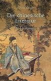 Die chinesische Literatur: Eine Einführung