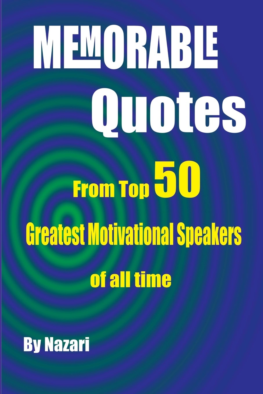 Memorable Quotes: From Top 50 Greatest motivational Speakers of all