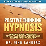 Positive Thinking Hypnosis: Increase Happy Thoughts, Activate a Positive Attitude and Radiate Positive Energy via Beach Hypnosis and Meditation