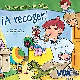 (Vox - Infantil / Juvenil - Castellano - A Partir De 3 Años - Colección Las Historias De Álex) (Spanish Edition) Kindle Edition