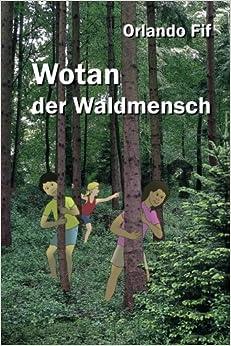 Book Wotan der Waldmensch