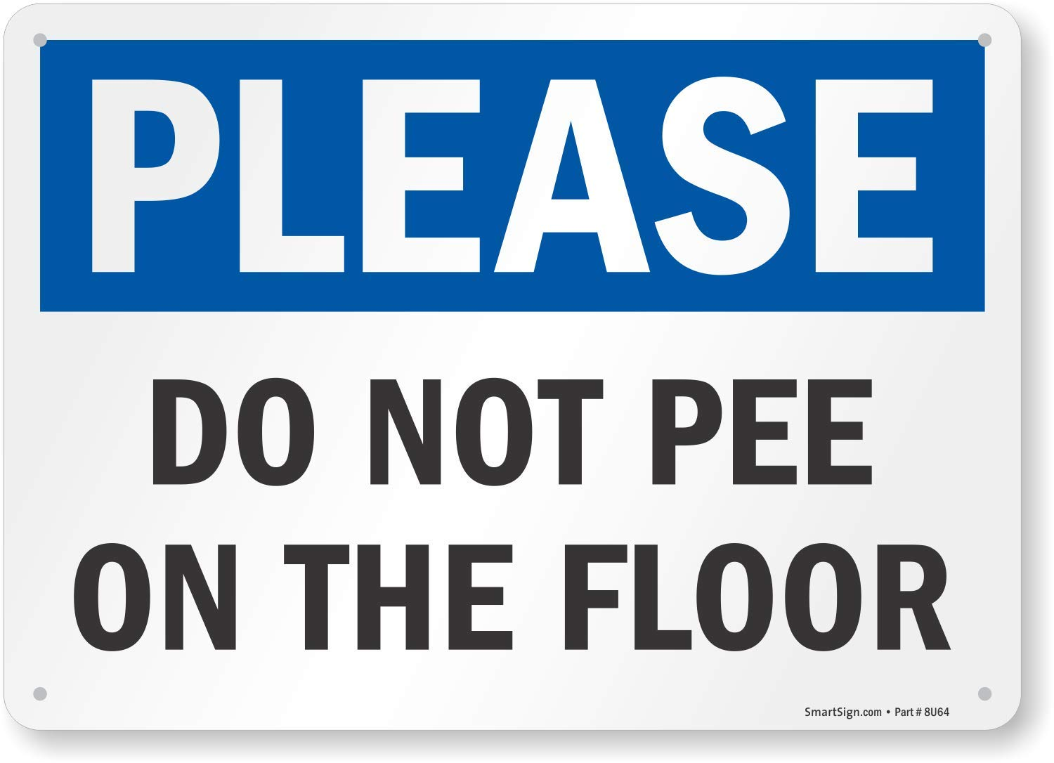 10 x 14 Plastic Do Not Pee on the Floor Sign by SmartSign Please