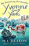 Yvonne Goes to York (Travelling Matchmaker, Book 6)