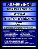 EZ Solutions - Test Prep Series - General - Test Taker's Manual - ACT, Punit Raja SuryaChandra, 1605621803