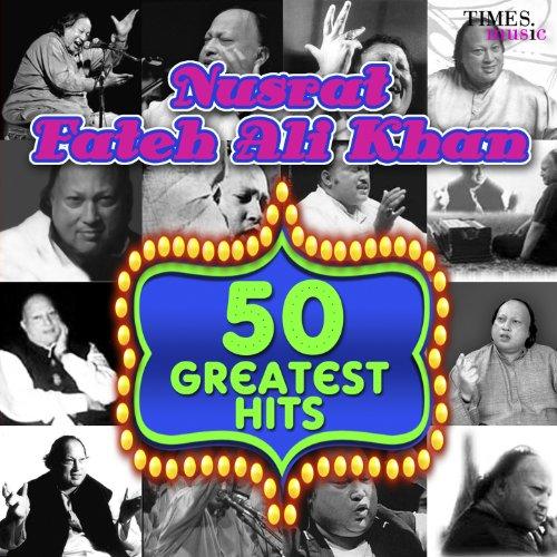 50 Greatest Hits Nusrat Fateh Ali Khan (Best Of Nusrat Fateh)