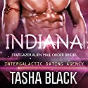 Indiana: Stargazer Alien Mail Order Brides, Book 6 (Intergalactic Dating Agency) Audiobook by Tasha Black Narrated by Mason Lloyd