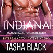 Indiana: Stargazer Alien Mail Order Brides, Book 6 (Intergalactic Dating Agency) Audiobook by Tasha Black Narrated by Mason Lloyd