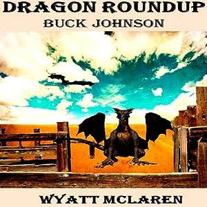 Buck Johnson: Dragon Roundup Audiobook