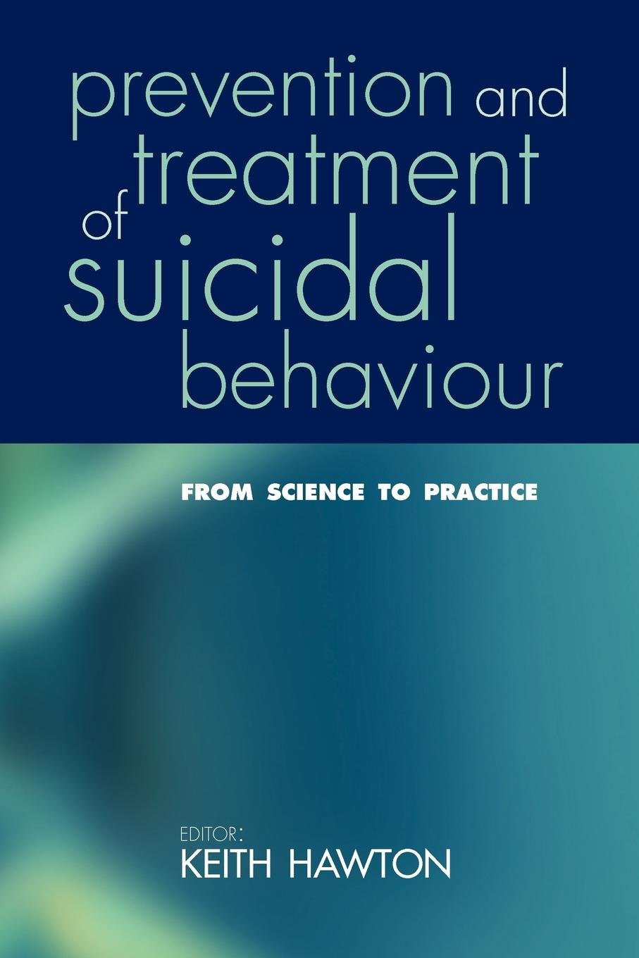 Download Prevention and Treatment of Suicidal Behaviour: From Science to Practice ebook