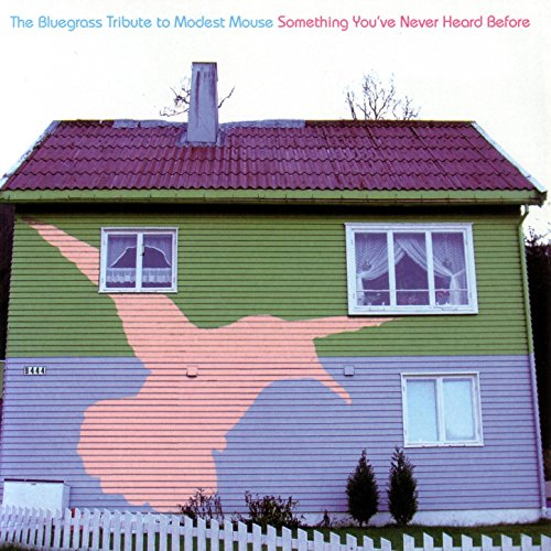 The Bluegrass Tribute to Modest Mouse: Something You've Never Heard Before