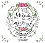 img - for Hand Lettering for Relaxation: An Inspirational Workbook for Creating Beautiful Lettered Art book / textbook / text book